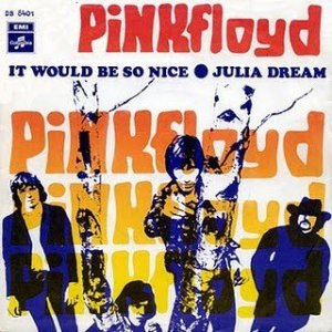 "Pink Floyd, ""It Would Be So Nice"""