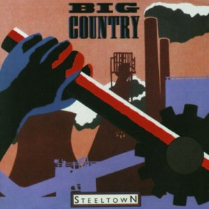 Big Country, Steeltown (1984)