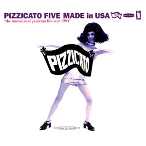 guilty-1-Made_in_USA_Pizzicato_Five