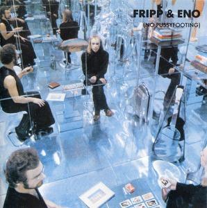 1001_Eno+Fripp_Pussy