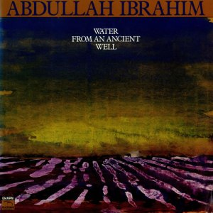 1001_Abdullah-Ibrahim_Water-From-an-Ancient-Well-1985-FLAC