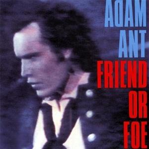 1001_Adam_Ant_-_Friend_Or_Foe