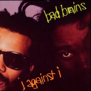 1001_Bad-Brains_I-against